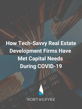 Three Ways Tech-savvy Real Estate Development Firms Have Met Capital Needs During COVID-19 (1) (1)
